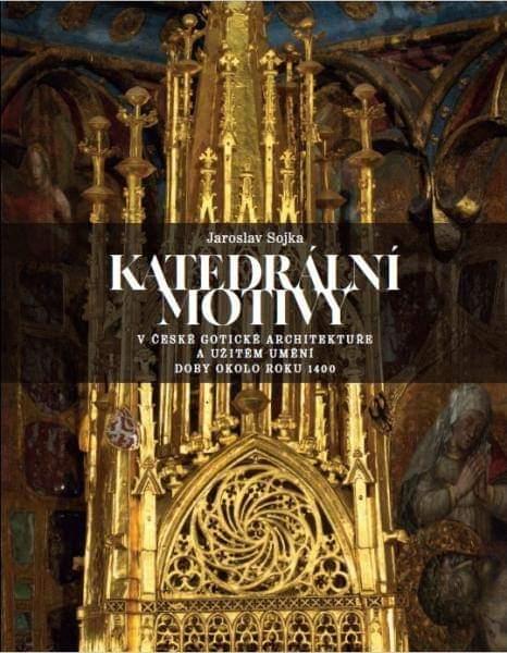 Jaroslav_Sojka_Katedrální motivy_publikace vydaná k příležitosti výstavy